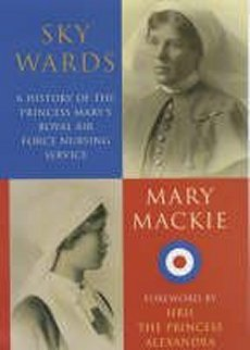 Sky Wards: Hist.of Royal Airforce Nursing Service