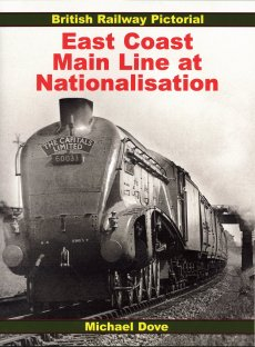 East Coast Main Line At Nationalisation: Br. Rail Pictorial