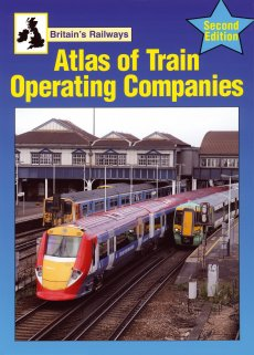 Atlas of Train Operating Companies (2nd Ed)