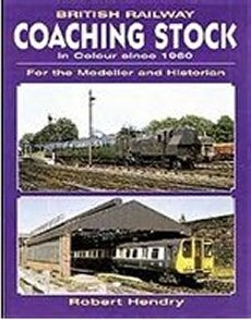 British Rail Coaching Stock In Colour Since 1960