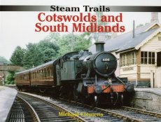 Cotswolds & South Midlands: Steam Trails