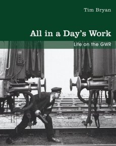 All In A Day's Work (pb): Life On the Gwr