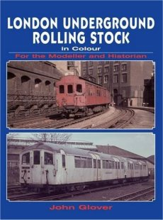 London Underground Rolling Stock In Colour For the Modeller