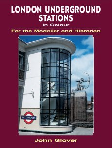 London Underground Stations In Colour For the Modeller & His