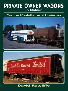 Private Owner Wagons In Colour For the Modeller & Historian