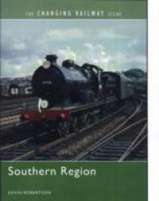 Southern Region: Changing Railway Scene