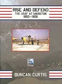 Rise and Defend: USAF At Manston 1950-1958