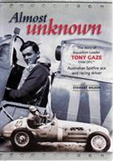 Almost Unknown - The story of Squadron Leader Tony Gaze