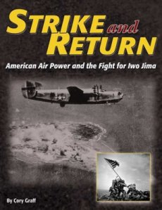 Strike & Return: American Airpower & the Fight for Iwo Jima