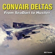 Convair Deltas: From SeaDart to Hustler