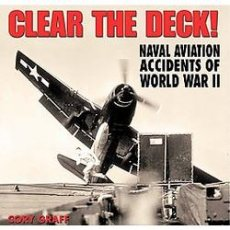 Clear the Deck! Aircraft Carrier Accidents of World War II