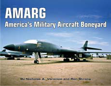 AMARG: America's Military Aircraft Boneyard - A Photo Scrapbook