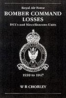 RAF Bomber Command Losses V8: HCUs & Misc.Units 1939-47