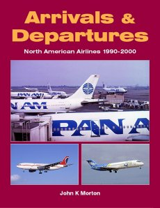 Arrivals & Departures: North American Airlines 1990-2000