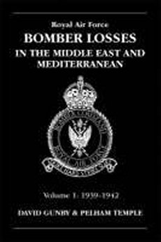 RAF Bomber Losses In the Middle East & Mediterranean Vol 1: 1939-42