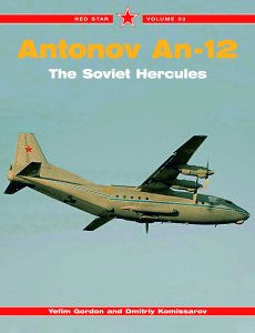 Antonov An-12: The Soviet Hercules (Red Star 33)