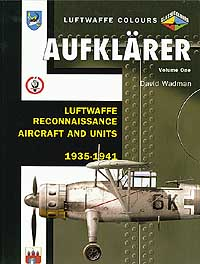 Aufklarer 1: Luftwaffe Recon Aircraft & Units 1935-41