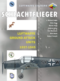 Schlachtflieger: Luftwaffe Ground Attack Units 1937-45