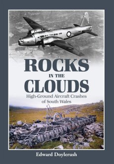 Rocks In the Clouds: Aircraft Crashes of South Wales