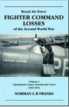RAF Fighter Command Losses Vol 1: 1939-41: (rev Ed)