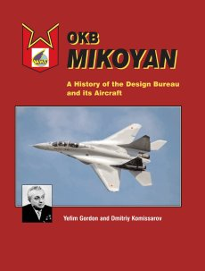 OKB Mikoyan: History of the Design Bureau & its Aircraft