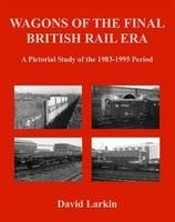 Wagons of Final British Rail Era: Pict.study 1983-1995