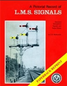 A Pictoral Record of L.M.S. Signals